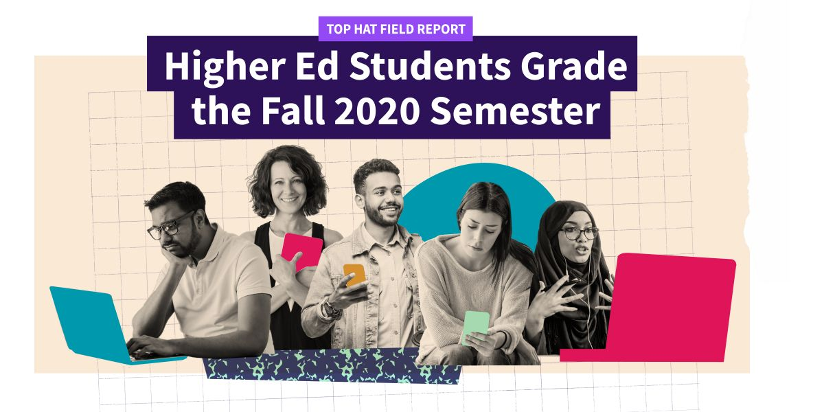 Student Sentiment for Fall 2020: Survey of 3,412 Higher Ed Students Finds Educators Prioritizing Human Connections and Active Learning, Influencing Higher Likelihood of Student Retention in Spring 2021 and Beyond
