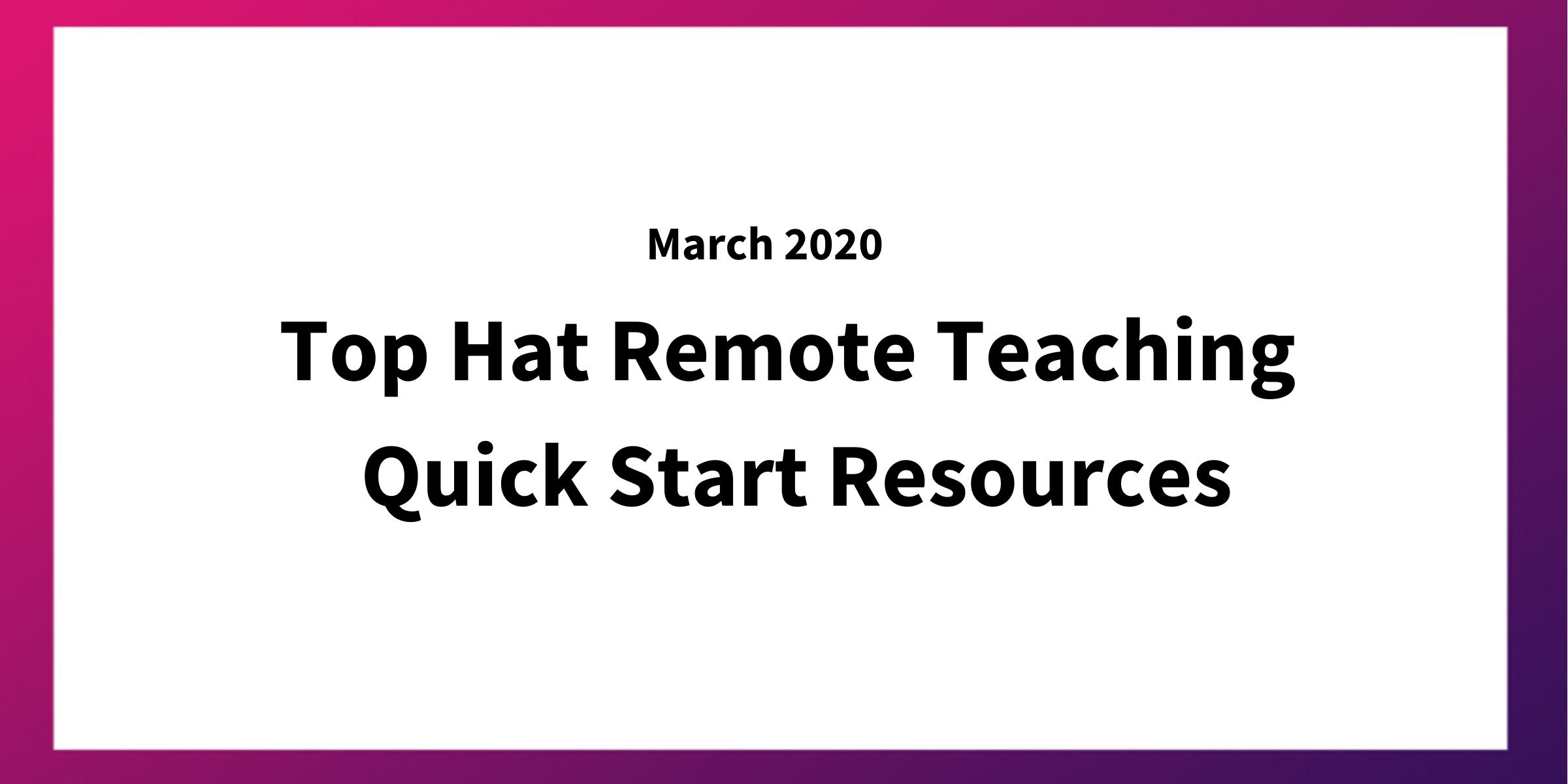 Top Hat Remote Teaching Quick Start Resources