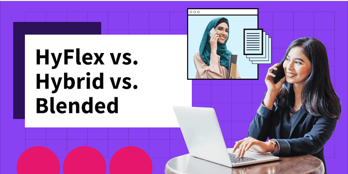 Hybrid, Blended or HyFlex: Which Is the Right Fit for You?